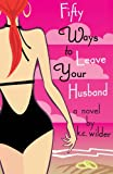Fifty Ways to Leave Your Husband, k. c. wilder, 0615865488