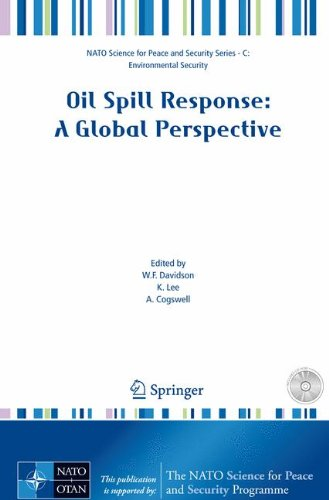 Oil Spill Response: A Global Perspective (NATO Science for Peace and Security Series C: Environmental Security) (Spill Oil Response)