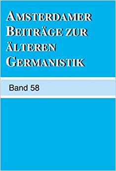 Book Amsterdamer Beiträge zur älteren Germanistik. Band 58 (English and German Edition)