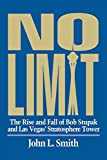 No Limit: The Rise and Fall of Bob Stupak and Las Vegas' Stratosphere Tower