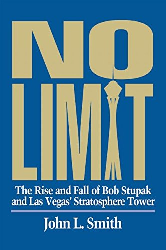 - No Limit: The Rise and Fall of Bob Stupak and Las Vegas' Stratosphere Tower