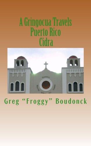 A Gringocua Travels Puerto Rico Cidra