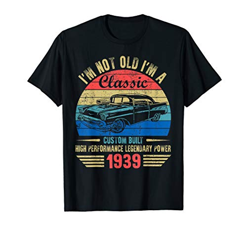 I'm Not Old I'm a Classic 1939 80th Birthday Gift T-Shirt
