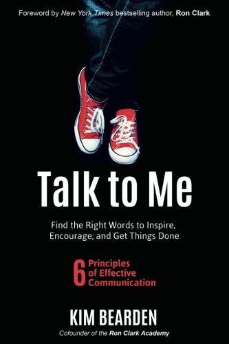 Talk to Me: Find the Right Words to Inspire, Encourage, and Get Things Done cover