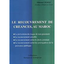 LE RECOUVREMENT DE CREANCES AU MAROC (French Edition)