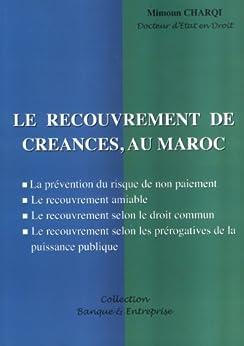 LE RECOUVREMENT DE CREANCES AU MAROC (French Edition) by [CHARQI, MIMOUN]