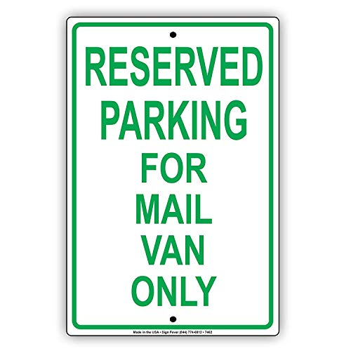 LOHIGHH Reserved Parking for Mail Van Only Green Letters Alert Notice Warning Aluminium Metal 8