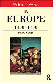 Book Who's Who in Europe 1450–1750 (Who's Who Series)