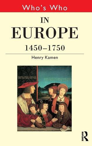 Who's Who in Europe 1450–1750 (Who's Who Series)