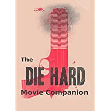 The Die Hard Movie Companion