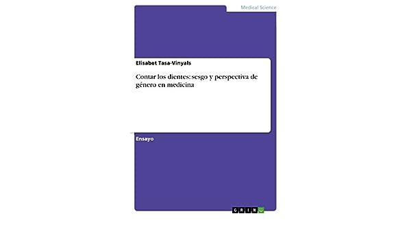Contar los dientes: sesgo y perspectiva de género en medicina (Spanish Edition) - Kindle edition by Elisabet Tasa-Vinyals. Professional & Technical Kindle ...