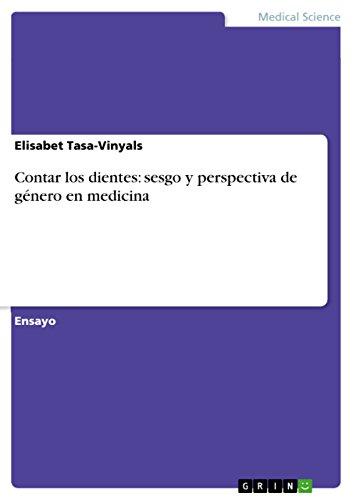 Contar los dientes: sesgo y perspectiva de género en medicina (Spanish Edition) by