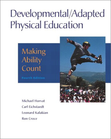 Developmental/Adapted Physical Education: Making Ability Count (4th Edition)