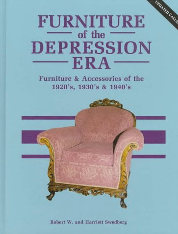 (Furniture of the Depression Era: Furniture and Accessories of the 1920s, 1930s and 1940s)