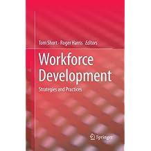 Workforce Development: Strategies and Practices