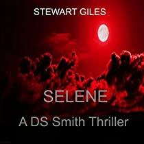 SELENE: A DS JASON SMITH THRILLER, BOOK 6