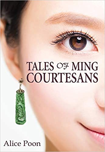 Tales of Ming Courtesans: Amazon.co.uk: Alice Poon: 9789888552672: Books