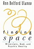 img - for Finding Space: Winnicott, God and Psychic Reality book / textbook / text book