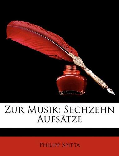 Zur Musik: Sechzehn Aufsätze (German Edition) by Nabu Press