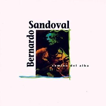 Bernardo Sandoval - Bernardo Sandoval: Camino Del Alba [CD ...