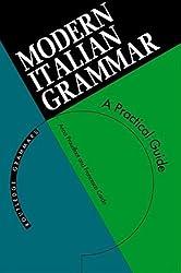 Modern Italian Grammar: Practical Guide (Routledge Grammars)