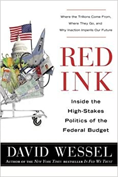 Book By David Wessel, Red Ink: Inside the High-Stakes Politics of the Federal Budget (red ink)