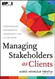 Managing Stakeholders As Clients, Mário Henrique Trentim, 1935589652