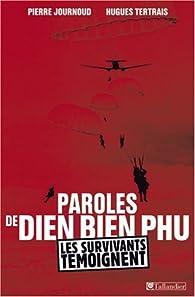 Paroles de Diên Biên Phu. Le Témoignage des survivants par Pierre Journoud