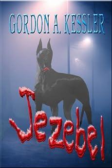 JEZEBEL-A Horror Thriller Novel by [Kessler, Gordon A]