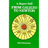 [(From Galileo to Newton )] [Author: A.Rupert Hall] [Jul-1982]