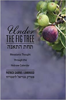 Book Under the Fig Tree: Messianic Thought Through the Hebrew Calendar