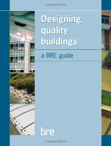 Designing Quality Buildings: A BRE Guide (BR 487)