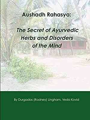 Aushadh Rahasya: The Secret of Ayurvedic Herbs and Disorders ...