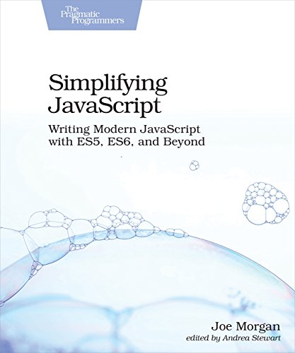 Simplifying JavaScript: Writing Modern JavaScript with ES5, ES6, and Beyond by Pragmatic Bookshelf
