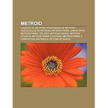 Metroid: Lugares de Metroid, Personajes de Metroid, Videojuegos de Metroid, Metroid Prime, Samus Aran, Metroid Prime: Trilogy,