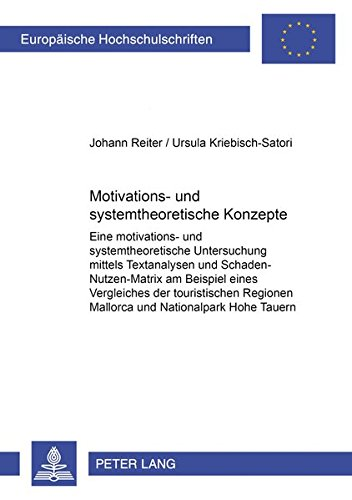 Motivations- und systemtheoretische Konzepte: Eine motivations- und systemtheoretische Untersuchung mittels Textanalysen und Schaden-Nutzen-Matrix am ... / Publications Universitaires Européennes)