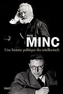 Une histoire politique des intellectuels par Minc