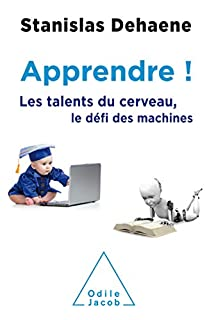 Apprendre ! : les talents du cerveau, le défi des machines, Dehaene, Stanislas