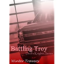 Battling Troy (Devil's Knights Series Book 4)