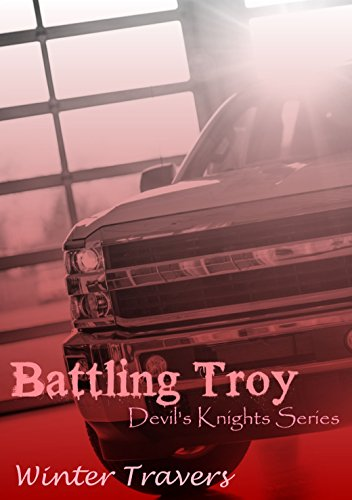 Battling Troy (Devil's Knights Series Book 4)