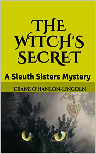 The Witch's Secret: A Sleuth Sisters Mystery (The Sleuth Sisters Mysteries Book 7)