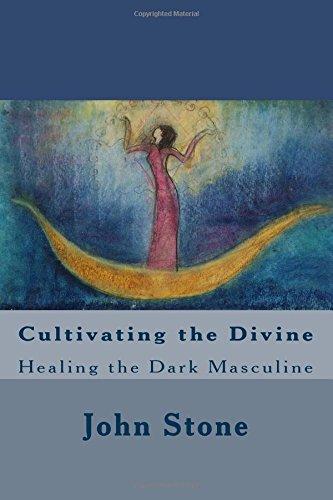 Download Cultivating the Divine: Healing the Dark Masculine (Dream Trilogy) pdf