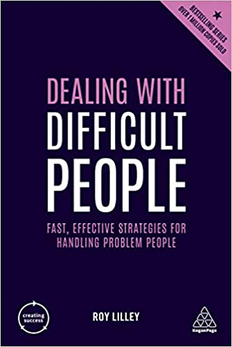 Dealing with Difficult People: Fast, Effective Strategies for Handling Problem People, 4th Edition