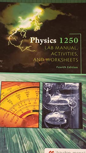 Lab Worksheets (Ohio State University Physics 1250 Lab Manual, Activities and Worksheets, Fourth Edition, OSU Department of Physics)