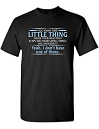 You Know The Little Thing Cool Graphic Sarcastic Sarcasm Novelty Funny T Shirt