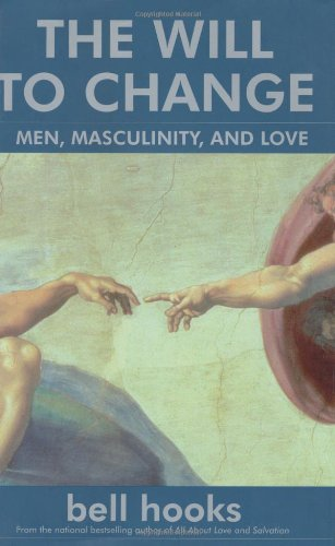 The Will to Change: Men, Masculinity, and Love by ATRIA