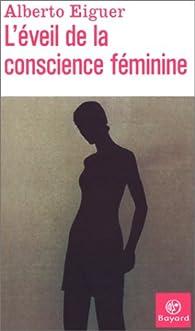 L'Eveil de la conscience féminine par Alberto Eiguer
