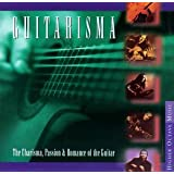 Guitarisma: The Charisma, Passion & Romance of the Guitar