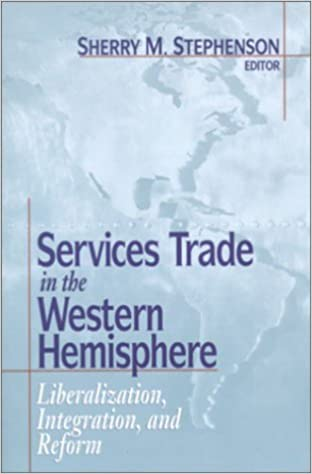 Services Trade in the Western Hemisphere: Liberalization, Integration, and Reform