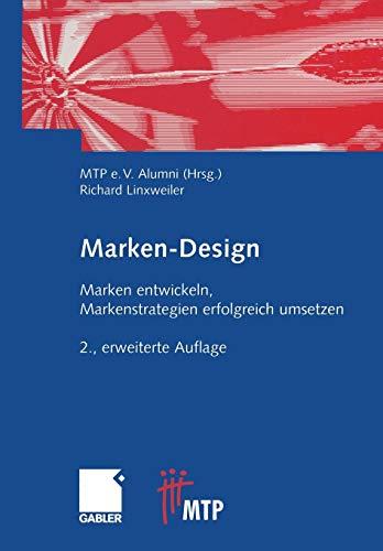 Marken-Design: Marken entwickeln, Markenstrategien erfolgreich umsetzen